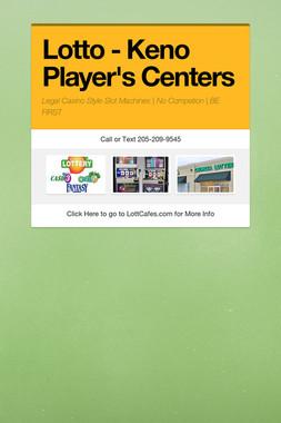 Lotto - Keno Player's Centers