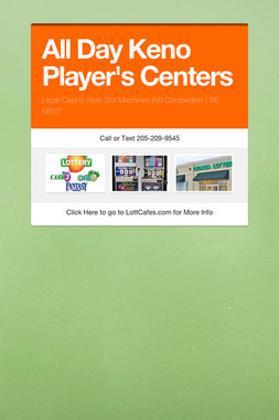 All Day Keno Player's Centers