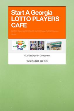 Start A Georgia LOTTO PLAYERS CAFE
