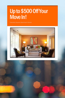 Up to $500 Off Your Move In!
