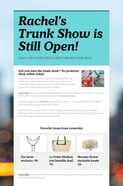 Rachel's Trunk Show is Still Open!