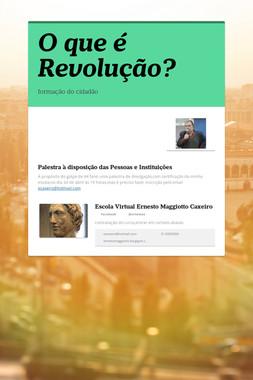 O que  é  Revolução?