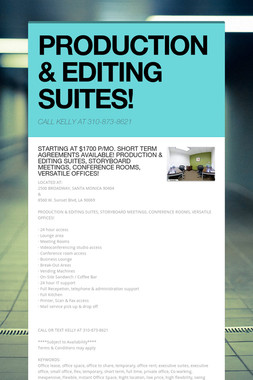 PRODUCTION & EDITING SUITES!