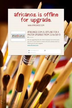 africanoz is offline for upgrade.