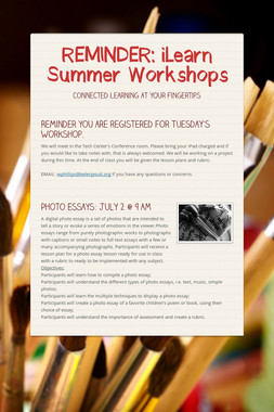 REMINDER:  iLearn Summer Workshops