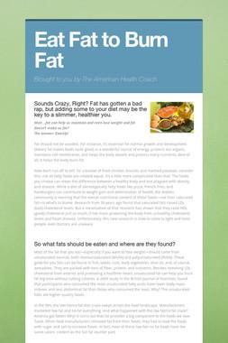 Eat Fat to Burn Fat