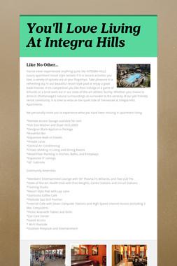 You'll Love Living At Integra Hills