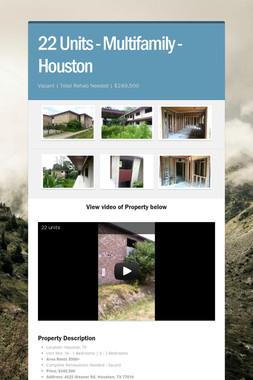 22 Units - Multifamily - Houston