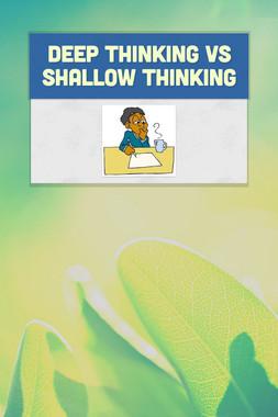 deep thinking vs shallow thinking