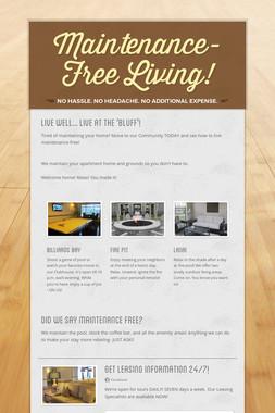 Maintenance-Free Living!