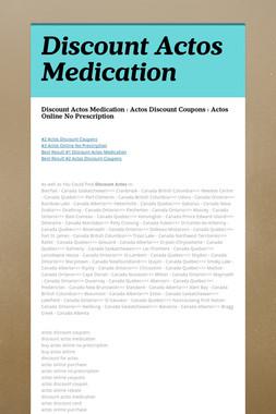 Discount Actos Medication