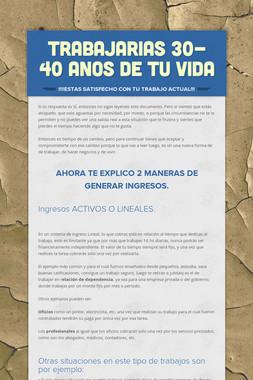 TRABAJARIAS 30-40 ANOS DE TU VIDA