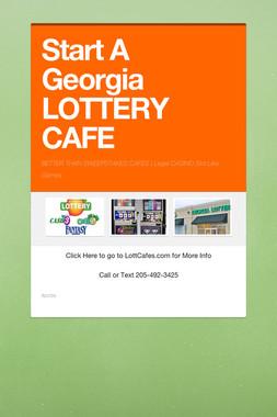 Start A Georgia LOTTERY CAFE