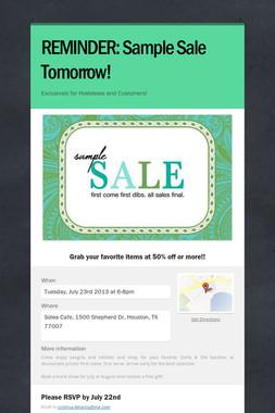 REMINDER: Sample Sale Tomorrow!