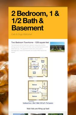 2 Bedroom, 1 & 1/2 Bath & Basement