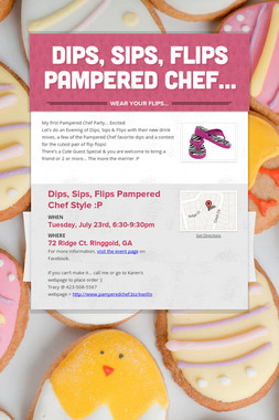Dips, Sips, Flips Pampered Chef…