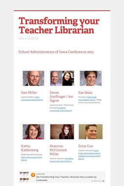 Transforming your Teacher Librarian