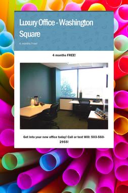 Luxury Office - Washington Square