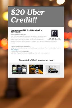 $20 Uber Credit!!