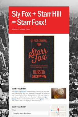 Sly Fox + Starr Hill = Starr Foxx!