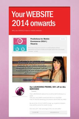 Your WEBSITE 2014 onwards