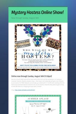 Mystery Hostess Online Show!
