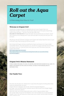 Roll out the Aqua Carpet