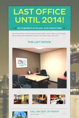 Last office until 2014!