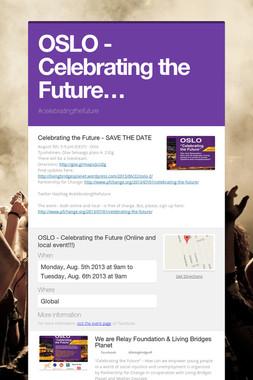 OSLO - Celebrating the Future…