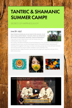 TANTRIC & SHAMANIC SUMMER CAMP!!