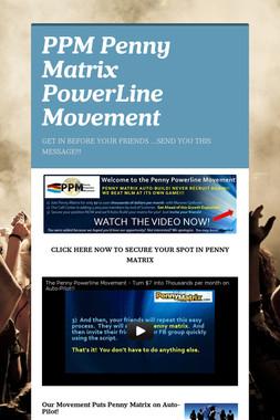 PPM Penny Matrix PowerLine Movement