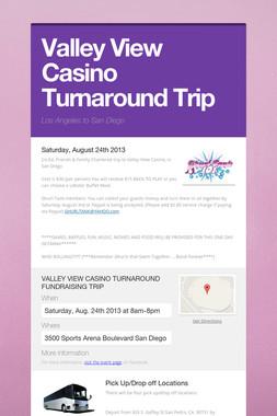 Valley View Casino Turnaround Trip