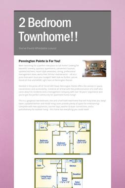 2 Bedroom Townhome!!