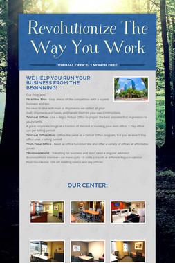 Revolutionize The Way You Work