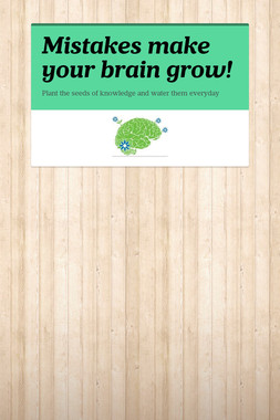 Mistakes make your brain grow!
