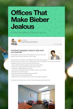 Offices That Make Bieber Jealous