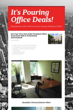 It's Pouring Office Deals!