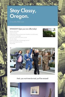 Stay Classy, Oregon.