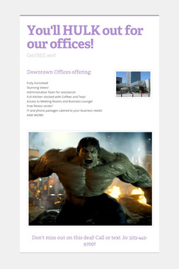 You'll HULK out for our offices!
