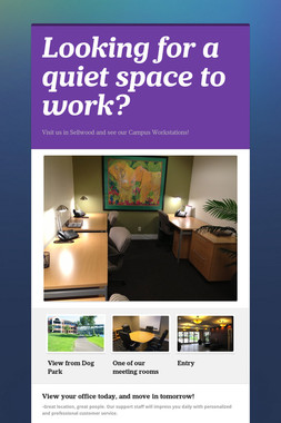 Looking for a quiet space to work?