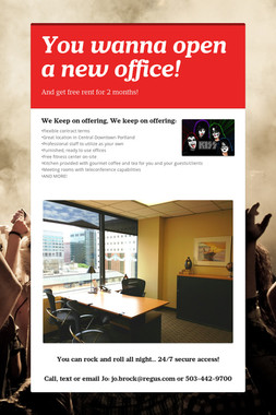 You wanna open a new office!