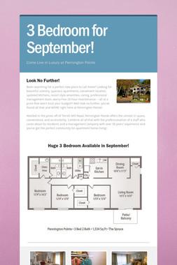 3 Bedroom for September!