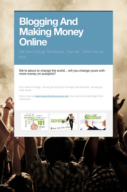 Blogging And Making Money Online