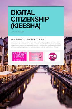 DIGITAL CITIZENSHIP (KIEESHA)