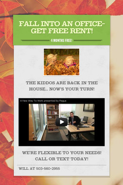 Fall into an office-get FREE rent!