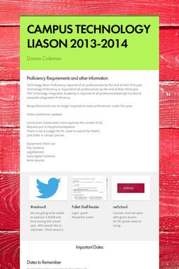 CAMPUS TECHNOLOGY LIASON 2013-2014