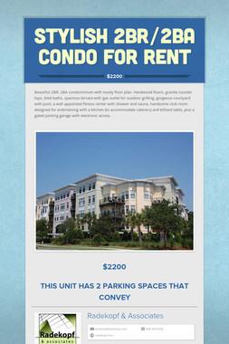Stylish 2BR/2BA Condo For Rent