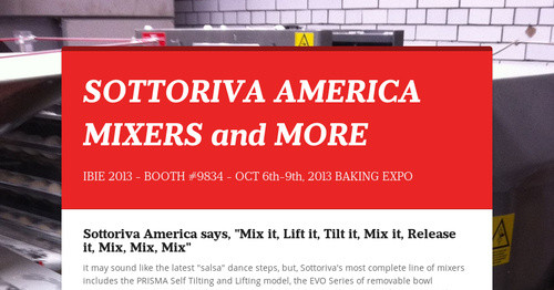 SOTTORIVA AMERICA MIXERS and MORE | Smore Newsletters