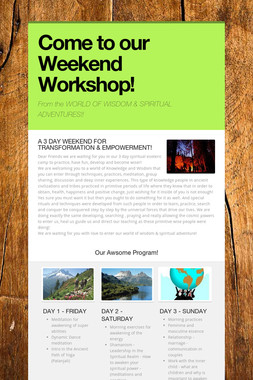 Come to our  Weekend Workshop!