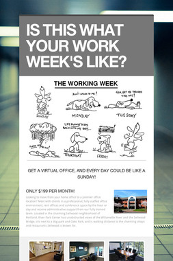 IS THIS WHAT YOUR WORK WEEK'S LIKE?